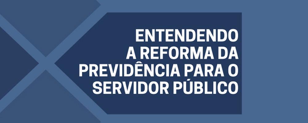 Regras válidas para o servidor na reforma da Previdência – aprovadas em primeiro turno na Câmara